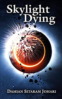 Skylight Dying by [Johari, Damian Sitaram]