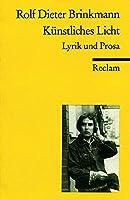 Kuenstliches Licht: Lyrik und Prosa