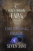 The Drowning Bride (Legends of Havenwood Falls)