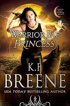 Warrior Fae Princess (Demon Days, Vampire Nights World Book 8) by [Breene, K.F.]