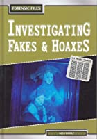Forensic Files: Investigating Fakes/Hoaxes Hardback