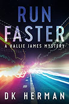 RUN FASTER: A Hallie James Mystery (The Hallie James Mysteries Book 2) by [Herman, DK]