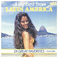 All The Best From Latin America: 24 Great Favorites, Vol. 2
