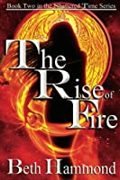 The Rise of Fire (The Shattered Time)