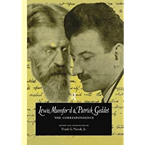 Lewis Mumford and Patrick Geddes: The Correspondence
