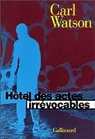 Hotel des actes irrevocables