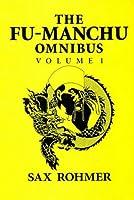 The Fu-Manchu Omnibus: The Mystery of Dr Fu-Manchu, the Devil Doctor, the Si-Fan Mysteries (Fu Manchu Omnibus)