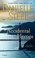 Accidental Heroes: A Novel