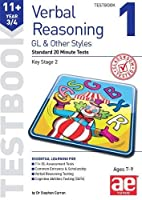 11+ Verbal Reasoning Year 3/4 GL & Other Styles Testbook 1: Standard 20 Minute Tests