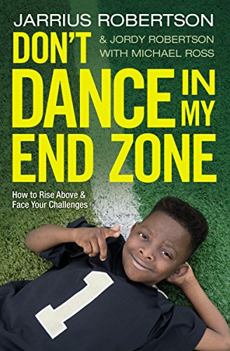 Don't Dance in My End Zone: How to Rise Above and Face Your Challenges