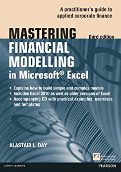 Mastering Financial Modelling in Microsoft Excel 3rd edn: A Practitioner's Guide to Applied Corporate Finance (The Mastering Series) by [Day, Alastair]