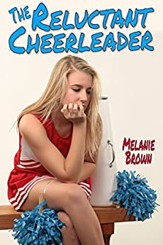 [Brown, Melanie]のThe Reluctant Cheerleader (Reluctant Series Book 2) (English Edition)