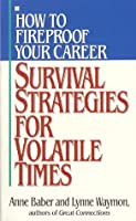 How to fireproof your career: survival strategies for volati