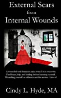 External Scars from Internal Wounds: Suicide Is Prevented When Deep Internal Wounds Are Healed.