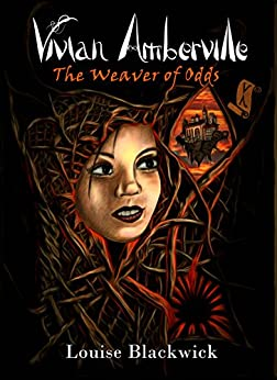 Vivian Amberville - The Weaver of Odds by [Blackwick, Louise]