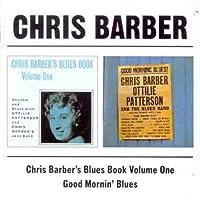 CHRIS BARBER'S BLUE BOOK VOLUME ONE / GOOD MORNIN' BLUES