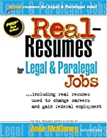 Real Resumes for Legal and Paralegal Jobs: Including Real Resumes Used to Change Careers and Gain Federal Employment (Real-resumes Series)