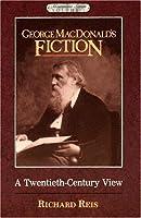 George Macdonald's Fiction: A Twentieth Century View (Masterline Series, V. 3)