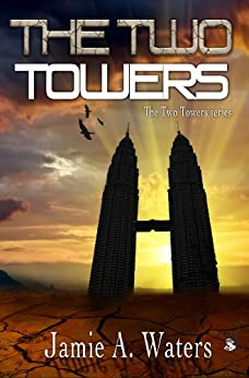 [Waters, Jamie A.]のThe Two Towers (English Edition)