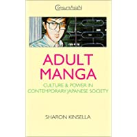 Adult Manga: Culture and Power in Contemporary Japanese Society (Consumasian Book Series)