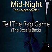 Tell the Rap Game (The Boss Is Back) [Explicit]