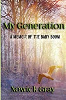 My Generation: A Memoir of the Baby Boom (My Country)