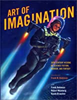 Art of Imagination: 20th Century Visions of Science Fiction, Horror, and Fantasy