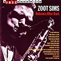 Bohemia After Dark by ZOOT SIMS (1996-01-30)