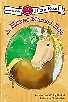 A Horse Named Bob (Zonderkidz I Can Read: Horse Named Bob)