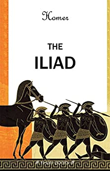 The Iliad by [Homer]