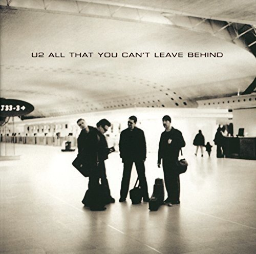 All That You Can't Leave Behind / U2