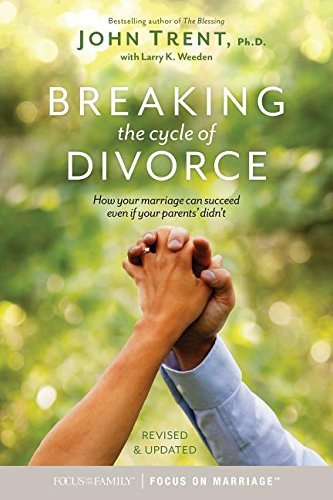 Breaking the Cycle of Divorce: How Your Marriage Can Succeed Even If Your Parents' Didn't (English Edition)