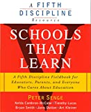 Schools That Learn (A Fifth Discipline Resource)