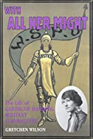 With All Her Might: The Life of Gertrude Harding, Militant Suffragette