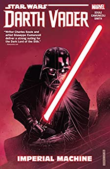 Star Wars: Darth Vader: Dark Lord of the Sith Vol. 1: Imperial Machine (Darth Vader (2017-2018)) by [Soule, Charles]