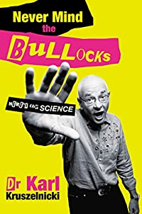 Never Mind the Bullocks, Here's the Science (English Edition)