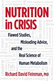 Nutrition in Crisis: Flawed Studies, Misleading Advice, and the Real Science of Human Metabolism (English Edition) 画像