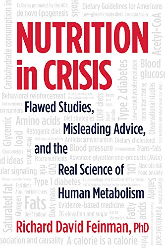 Nutrition in Crisis: Flawed Studies, Misleading Advice, and the Real Science of Human Metabolism (English Edition)