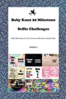Baby Knox 20 Milestone Selfie Challenges Baby Milestones for Fun, Precious Moments, Family Time Volume 2