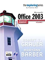Exploring Microsoft Office 2003 , Volume 1 (2nd Edition)