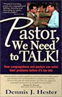 Pastor, We Need to Talk: How Congregations and Pastors Can Solve Their Problems Before It's Too Late