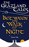 Between the Walls of Night: The Graezland Tales (Histories of the Vale)