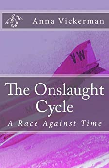 The Onslaught Cycle: A Race Against Time by [Vickerman, Anna]