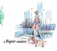 Wagner Weekend