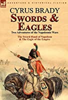 Swords and Eagles: Two Adventures of the Napoleonic Wars