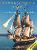 Hornblower's Ships: Their History and Their Models