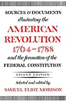 Sources and Documents Illustrating the American Revolution, 1764-1788 and the Formation of the Federal Constitution (Galaxy Books)