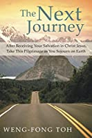 The Next Journey: After Receiving Your Salvation in Christ Jesus, Take This Pilgrimage As You Sojourn on Earth