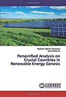 Personified Analysis on Crucial Countries in Renewable Energy Genesis