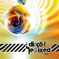 Vol. 1-Disco Remixed